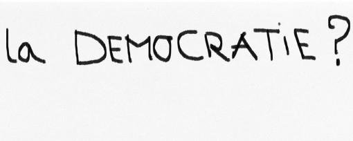 La démocratie?